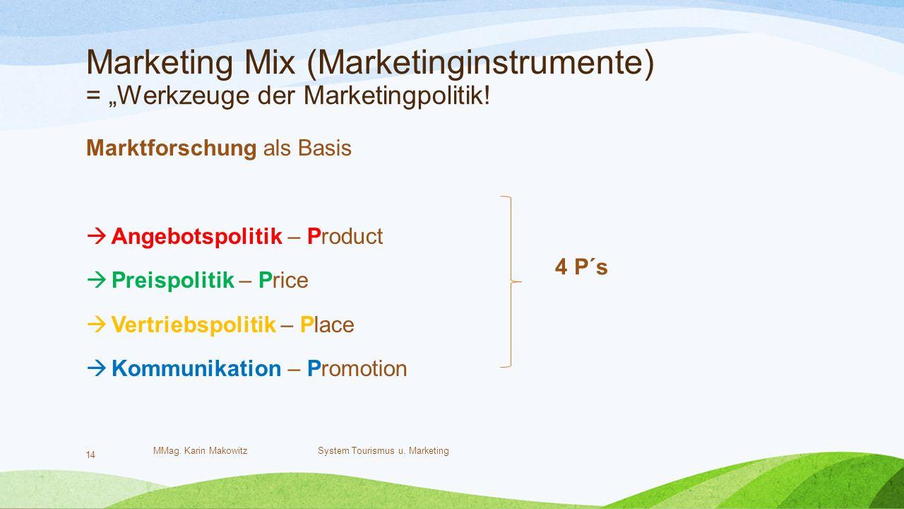"""Marketing Mix (Marketinginstrumente) = """"Werkzeuge der Marketingpolitik."""