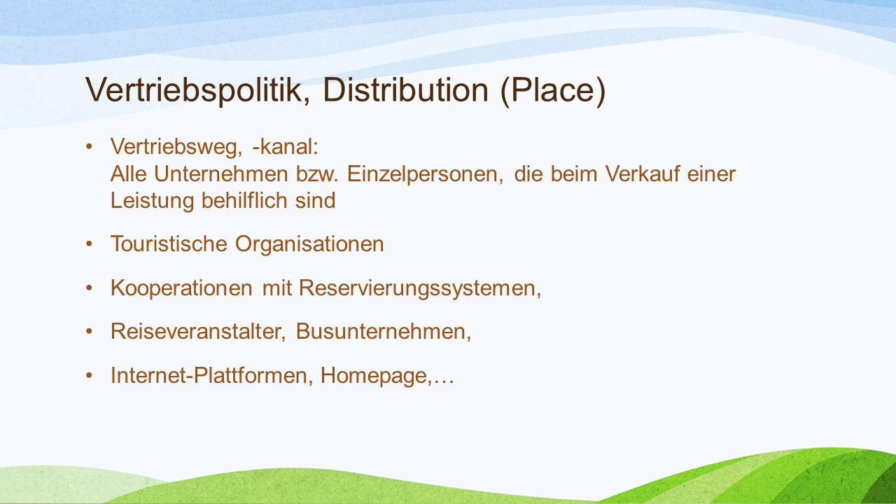 Vertriebspolitik, Distribution (Place) Vertriebsweg, -kanal: Alle Unternehmen bzw.
