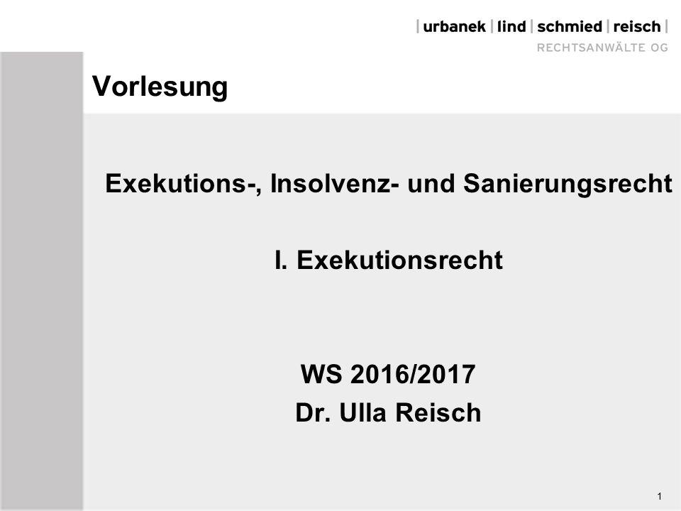 1 Vorlesung Exekutions-, Insolvenz- und Sanierungsrecht I.