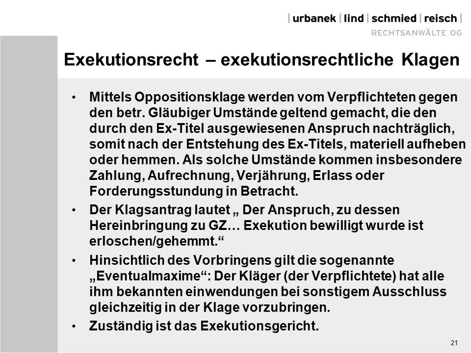 Exekutionsrecht – exekutionsrechtliche Klagen Mittels Oppositionsklage werden vom Verpflichteten gegen den betr.
