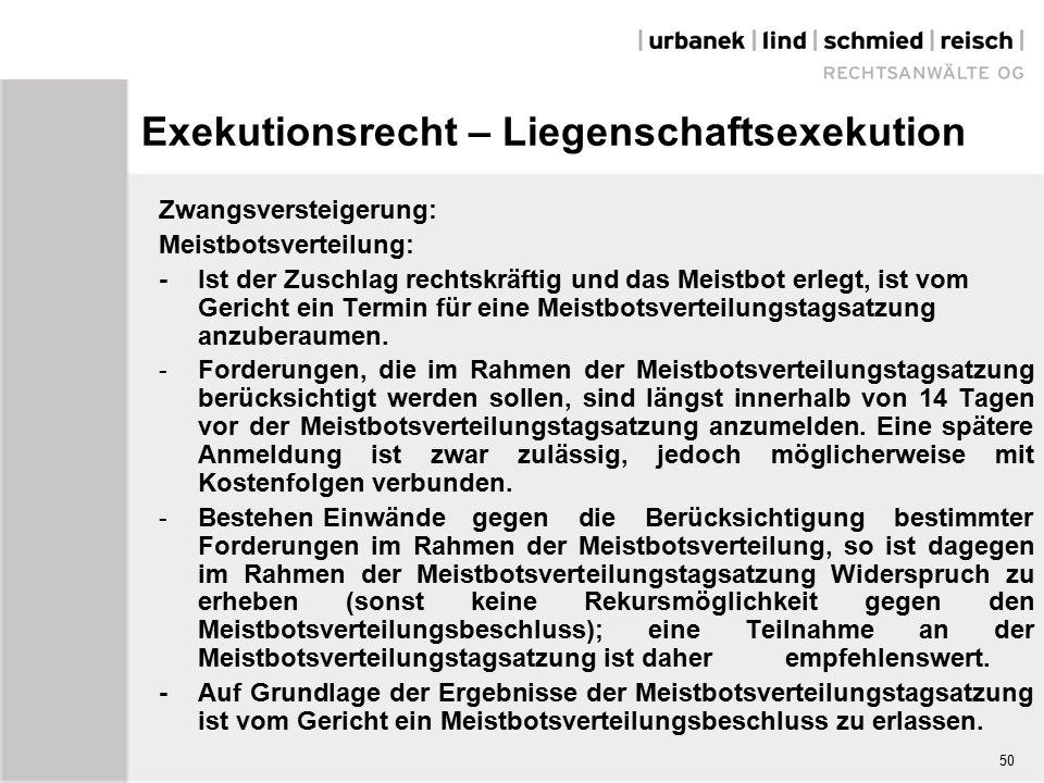 Exekutionsrecht – Liegenschaftsexekution Zwangsversteigerung: Meistbotsverteilung: -Ist der Zuschlag rechtskräftig und das Meistbot erlegt, ist vom Gericht ein Termin für eine Meistbotsverteilungstagsatzung anzuberaumen.