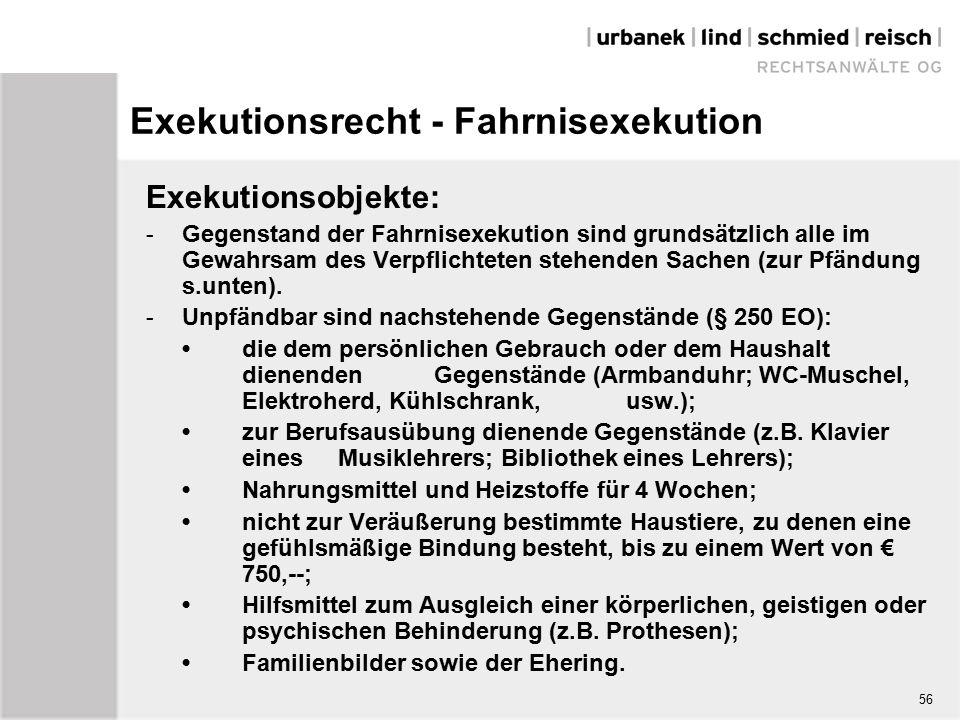 Exekutionsrecht - Fahrnisexekution Exekutionsobjekte: - Gegenstand der Fahrnisexekution sind grundsätzlich alle im Gewahrsam des Verpflichteten stehenden Sachen (zur Pfändung s.unten).