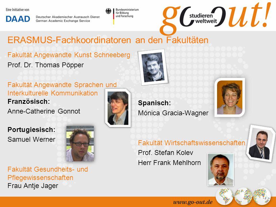 04/2006 12 ERASMUS-Fachkoordinatoren an den Fakultäten Fakultät Angewandte Kunst Schneeberg Prof.
