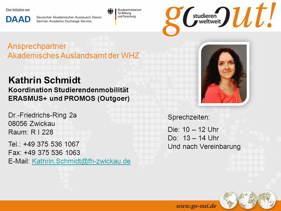 04/2006 14 Ansprechpartner Akademisches Auslandsamt der WHZ Kathrin Schmidt Koordination Studierendenmobilität ERASMUS+ und PROMOS (Outgoer) Dr.-Friedrichs-Ring 2a 08056 Zwickau Raum: R I 228 Tel.: +49 375 536 1067 Fax: +49 375 536 1063 E-Mail: Kathrin.Schmidt@fh-zwickau.deKathrin.Schmidt@fh-zwickau.de Sprechzeiten: Die: 10 – 12 Uhr Do: 13 – 14 Uhr Und nach Vereinbarung