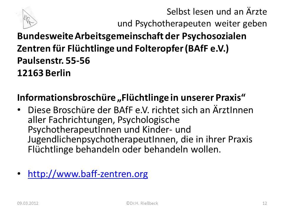 Selbst lesen und an Ärzte und Psychotherapeuten weiter geben Bundesweite Arbeitsgemeinschaft der Psychosozialen Zentren für Flüchtlinge und Folteropfer (BAfF e.V.) Paulsenstr.