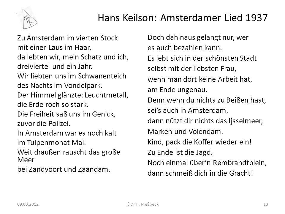 Hans Keilson: Amsterdamer Lied 1937 Zu Amsterdam im vierten Stock mit einer Laus im Haar, da lebten wir, mein Schatz und ich, dreiviertel und ein Jahr.