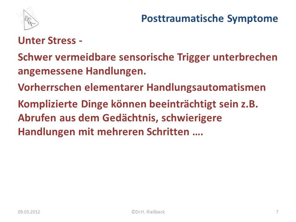 Posttraumatische Symptome Unter Stress - Schwer vermeidbare sensorische Trigger unterbrechen angemessene Handlungen.