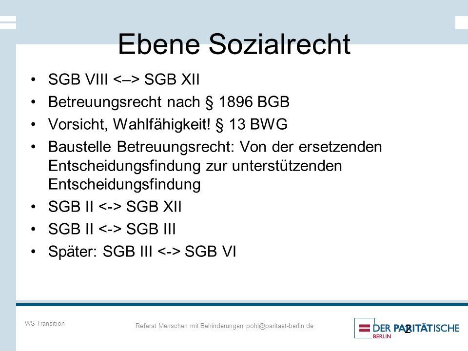 Ebene Sozialrecht SGB VIII SGB XII Betreuungsrecht nach § 1896 BGB Vorsicht, Wahlfähigkeit.