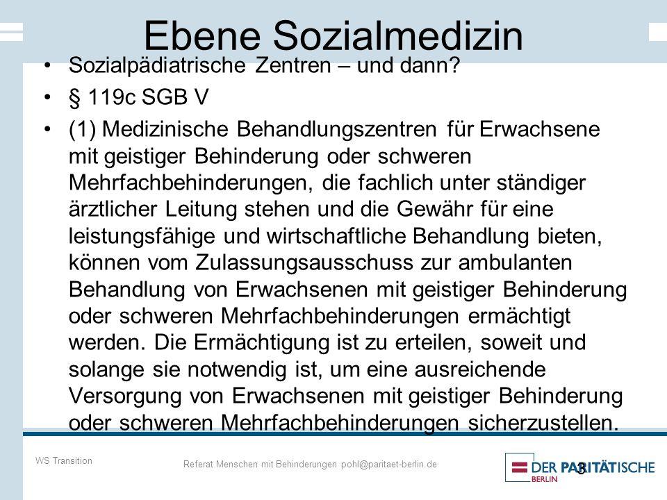Ebene Sozialmedizin Sozialpädiatrische Zentren – und dann.
