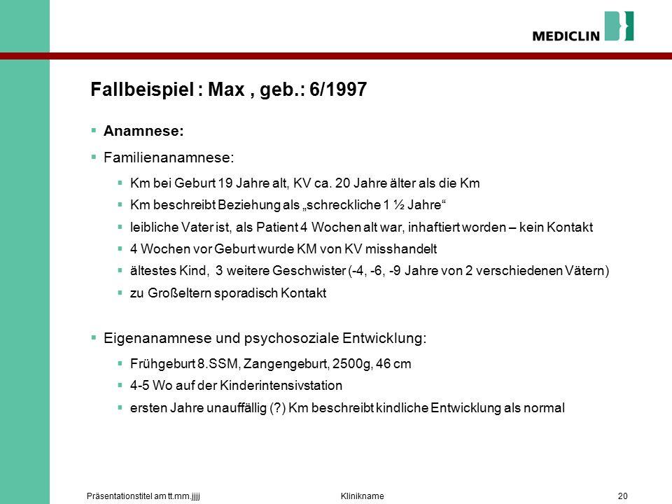 Fallbeispiel : Max, geb.: 6/1997  Anamnese:  Familienanamnese:  Km bei Geburt 19 Jahre alt, KV ca.
