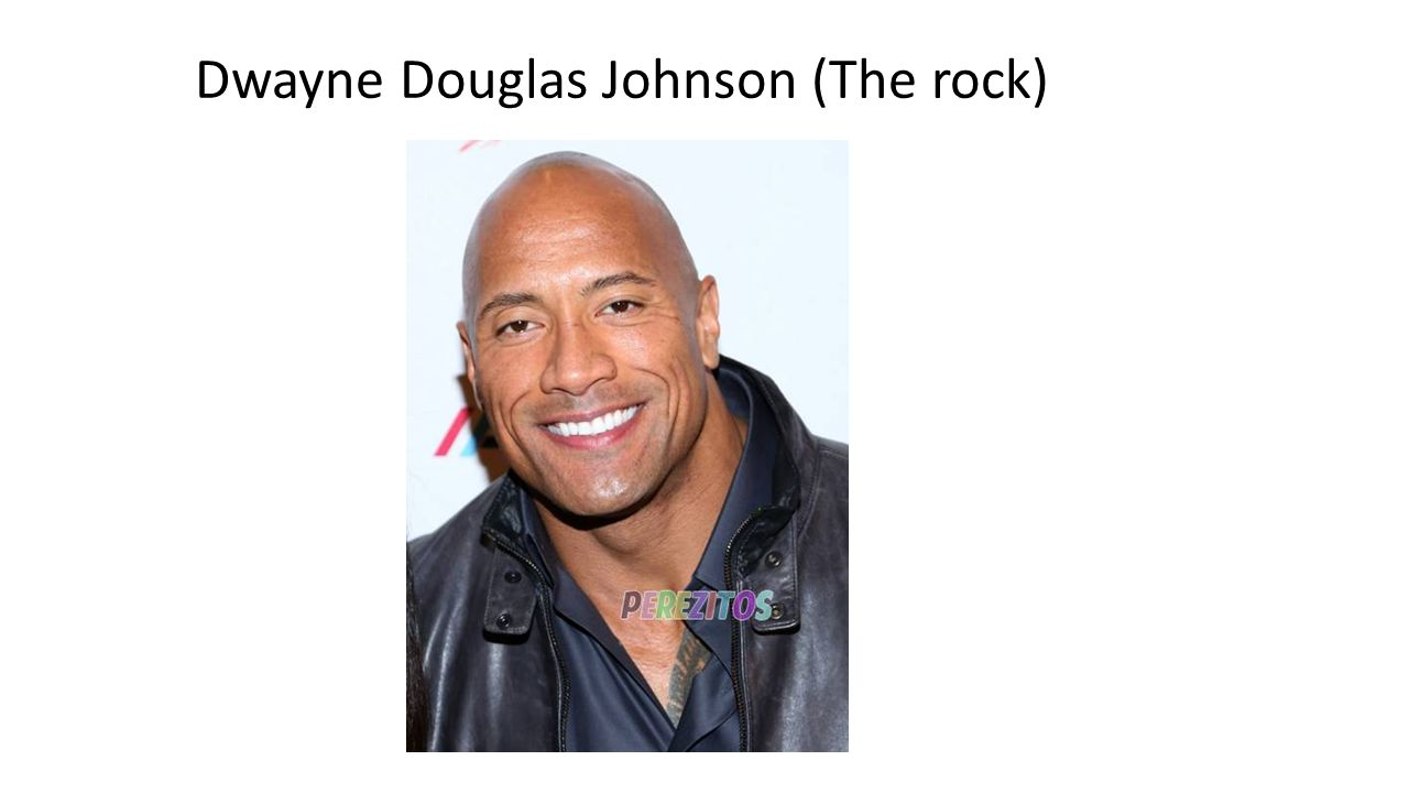 Dwayne Douglas Johnson (The rock)