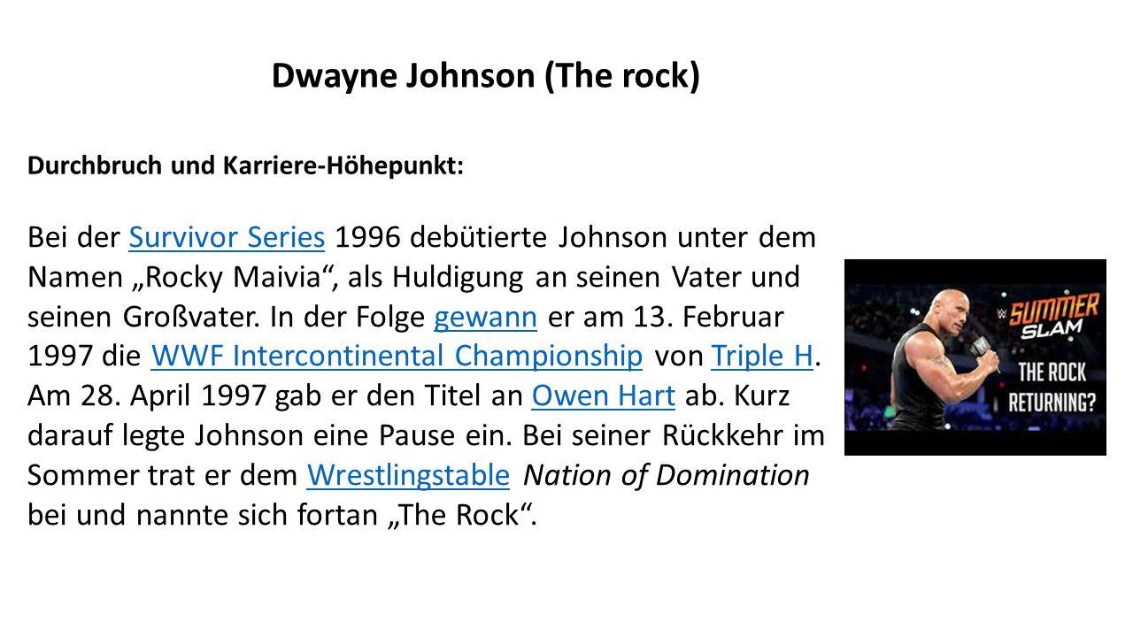 """Durchbruch und Karriere-Höhepunkt: Dwayne Johnson (The rock) Bei der Survivor Series 1996 debütierte Johnson unter dem Namen """"Rocky Maivia , als Huldigung an seinen Vater und seinen Großvater."""
