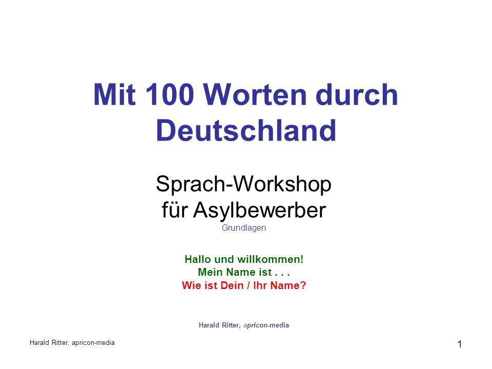 Mit 100 Worten durch Deutschland Sprach-Workshop für Asylbewerber Grundlagen Hallo und willkommen.