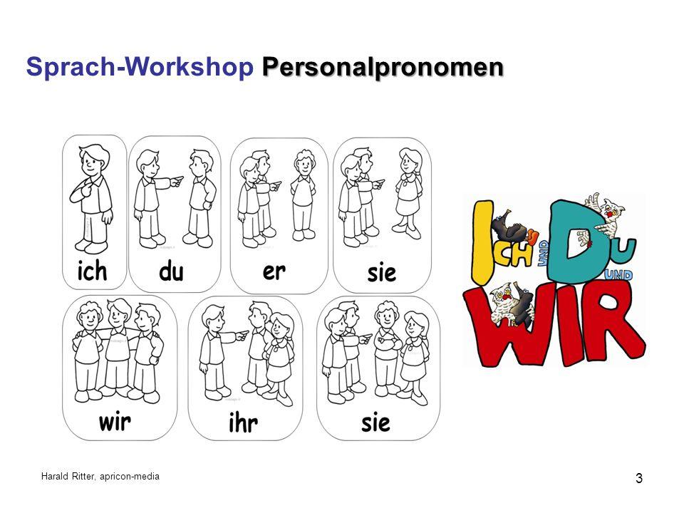 Personalpronomen Sprach-Workshop Personalpronomen Harald Ritter, apricon-media 3