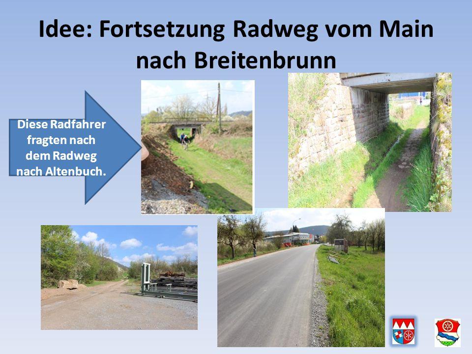 Idee: Fortsetzung Radweg vom Main nach Breitenbrunn Diese Radfahrer fragten nach dem Radweg nach Altenbuch.