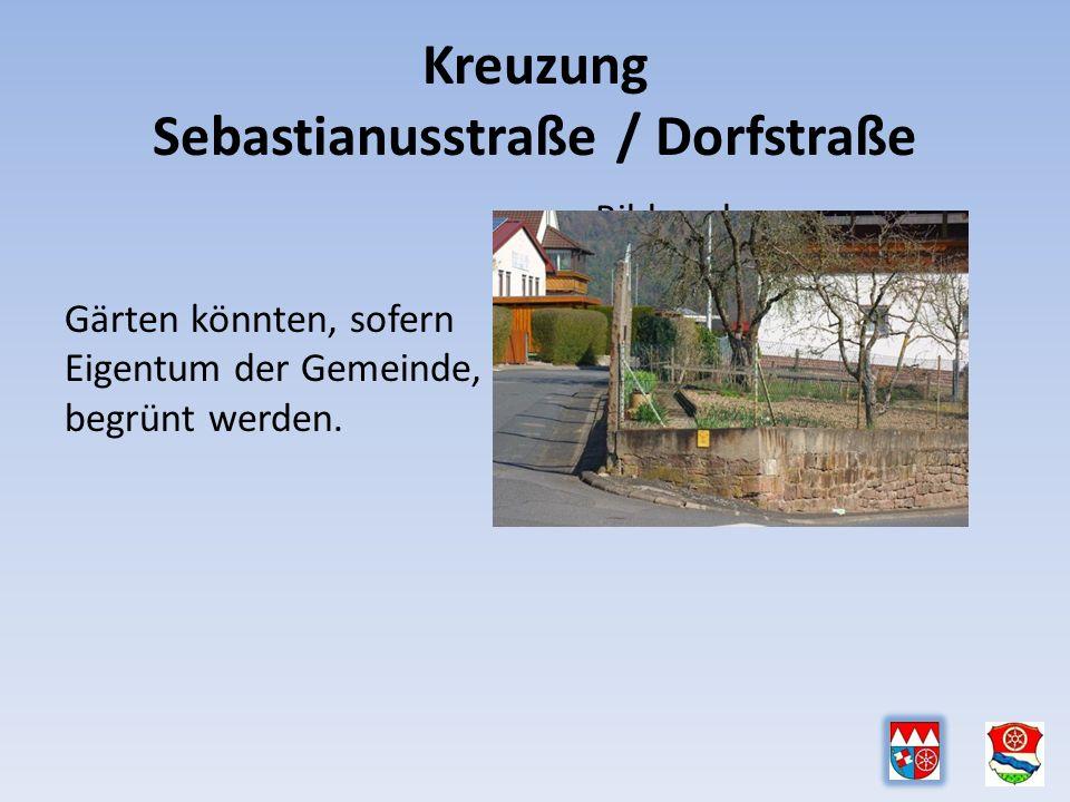Kreuzung Sebastianusstraße / Dorfstraße Gärten könnten, sofern Eigentum der Gemeinde, begrünt werden.