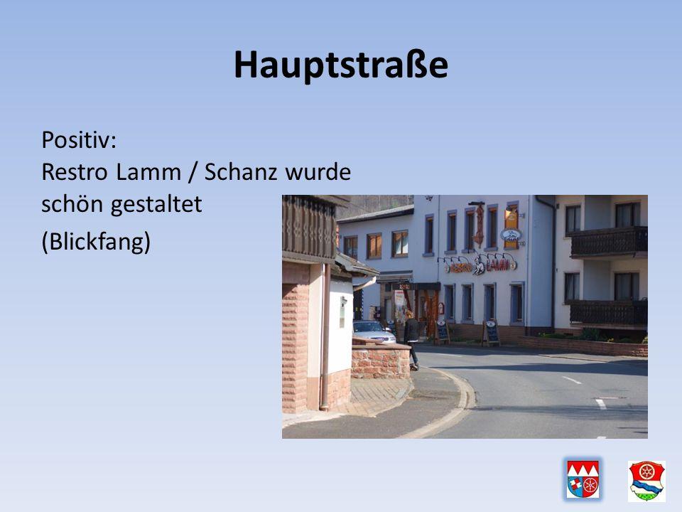 Hauptstraße Positiv: Restro Lamm / Schanz wurde schön gestaltet (Blickfang)