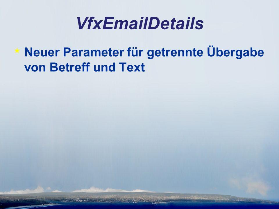 VfxEmailDetails * Neuer Parameter für getrennte Übergabe von Betreff und Text