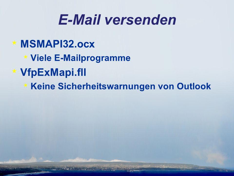 E-Mail versenden * MSMAPI32.ocx * Viele E-Mailprogramme * VfpExMapi.fll * Keine Sicherheitswarnungen von Outlook