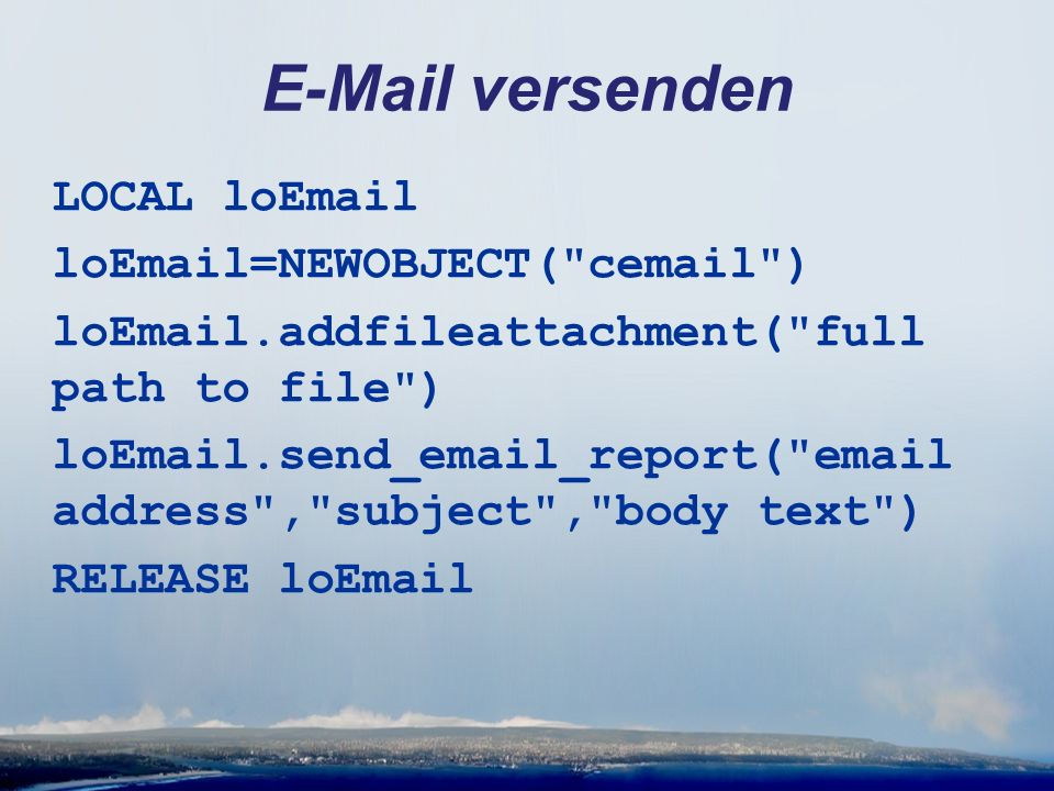 E-Mail versenden LOCAL loEmail loEmail=NEWOBJECT( cemail ) loEmail.addfileattachment( full path to file ) loEmail.send_email_report( email address , subject , body text ) RELEASE loEmail