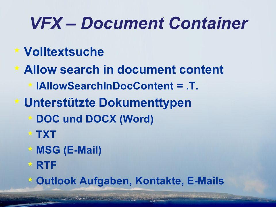 VFX – Document Container * Volltextsuche * Allow search in document content * lAllowSearchInDocContent =.T.
