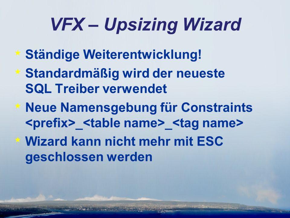 VFX – Upsizing Wizard * Ständige Weiterentwicklung.