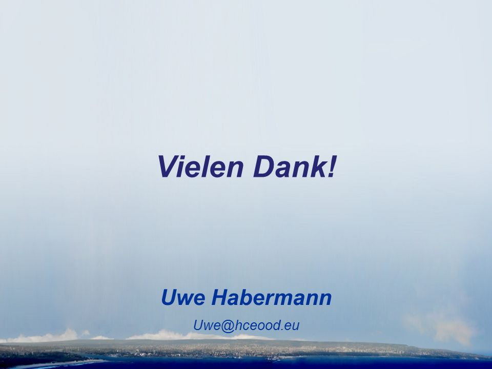 Vielen Dank! Uwe Habermann Uwe@hceood.eu