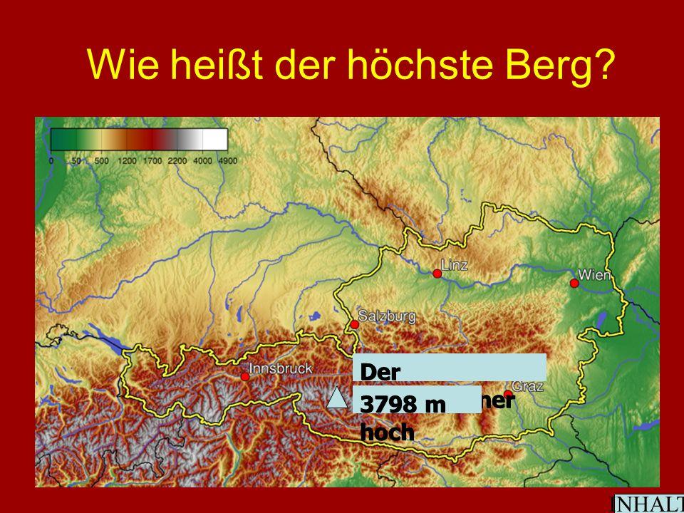 Wie heißt der höchste Berg Der Großglockner 3798 m hoch INHALT