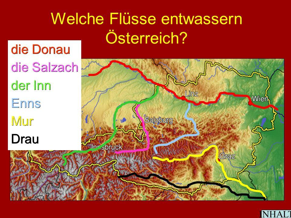 Welche Flüsse entwassern Österreich die Donau die Salzach der Inn EnnsMurDrau INHALT