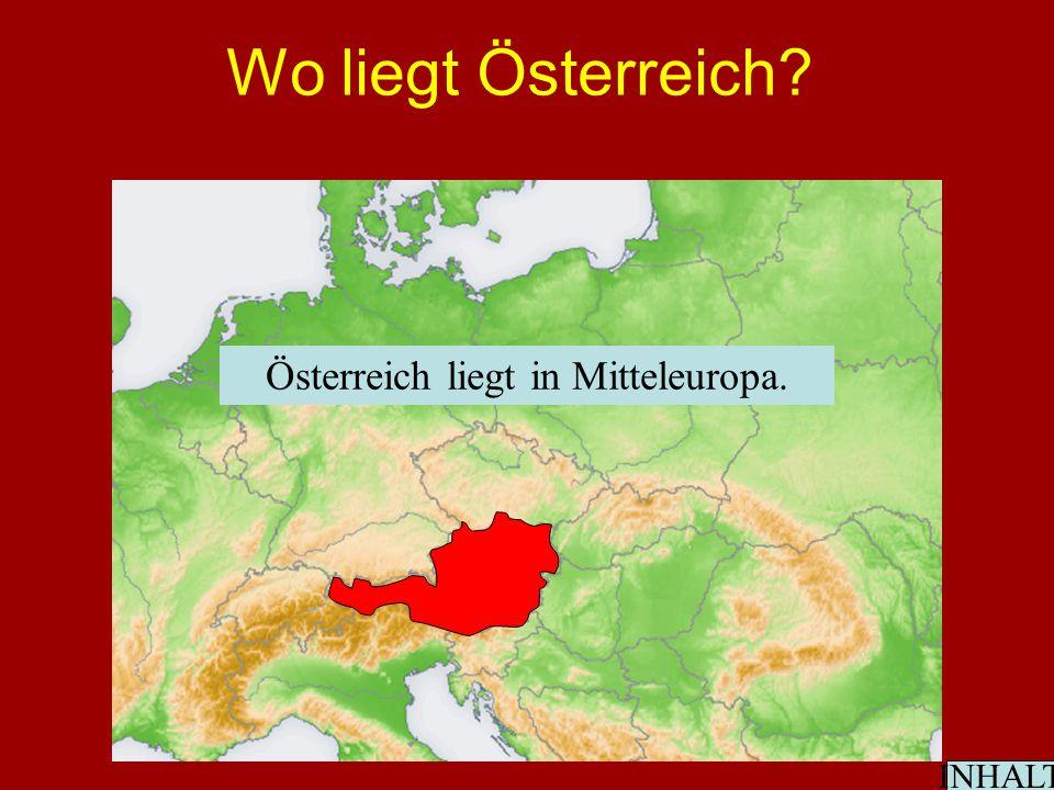 Wo liegt Österreich INHALT Österreich liegt in Mitteleuropa.