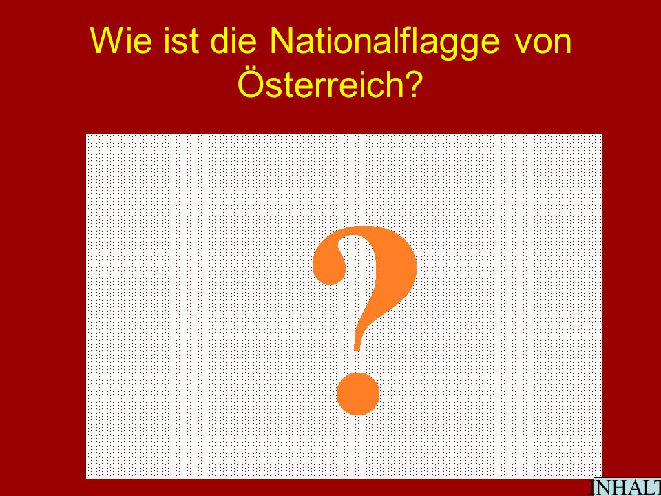 Wie ist die Nationalflagge von Österreich INHALT