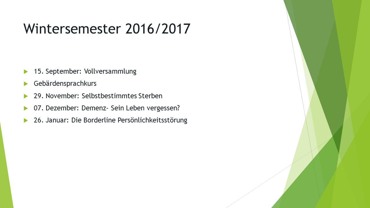 Wintersemester 2016/2017  15. September: Vollversammlung  Gebärdensprachkurs  29.