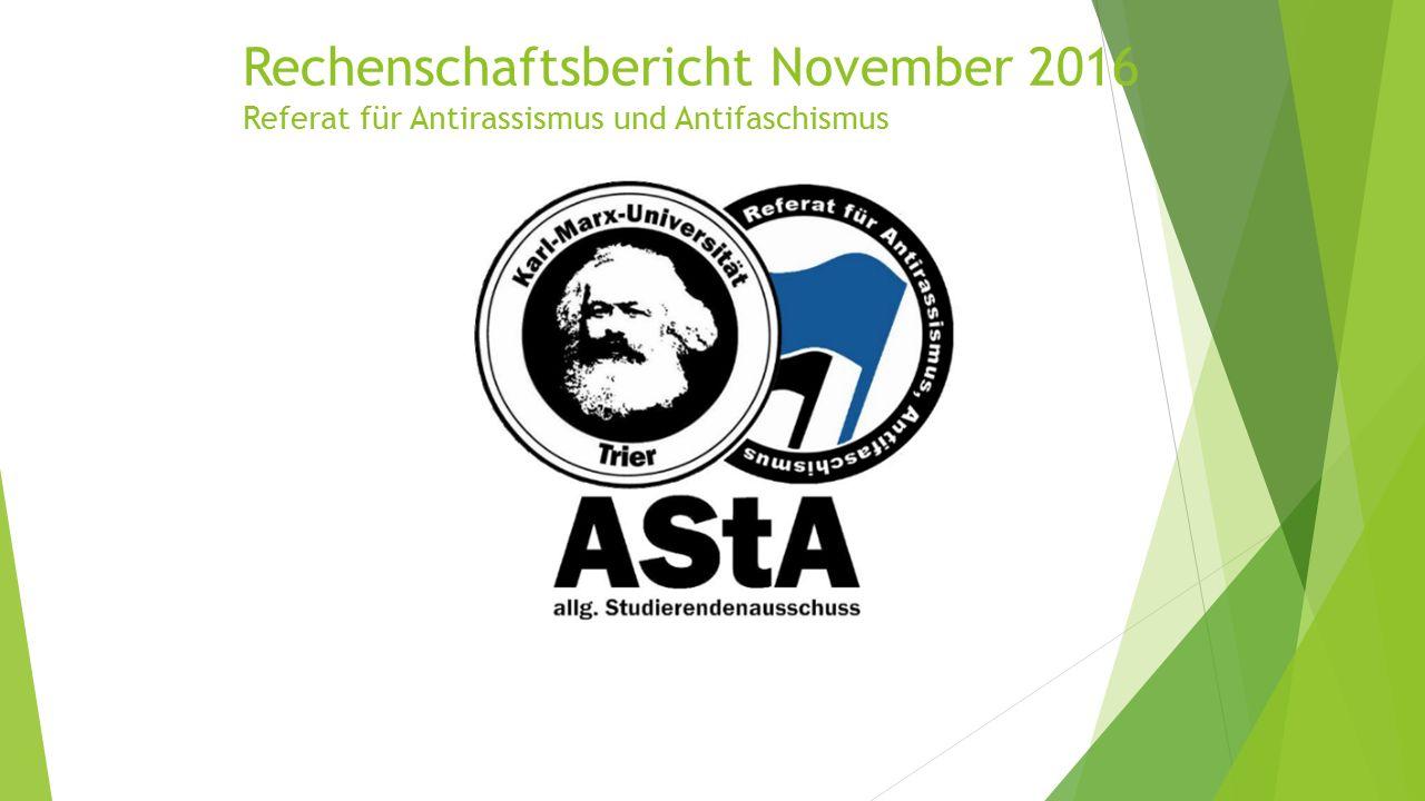Rechenschaftsbericht November 2016 Referat für Antirassismus und Antifaschismus