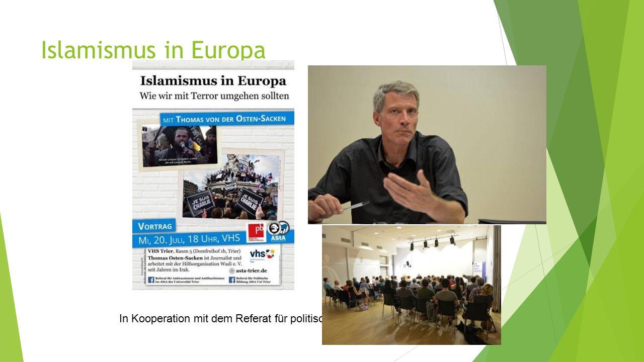 Islamismus in Europa In Kooperation mit dem Referat für politische Bildung