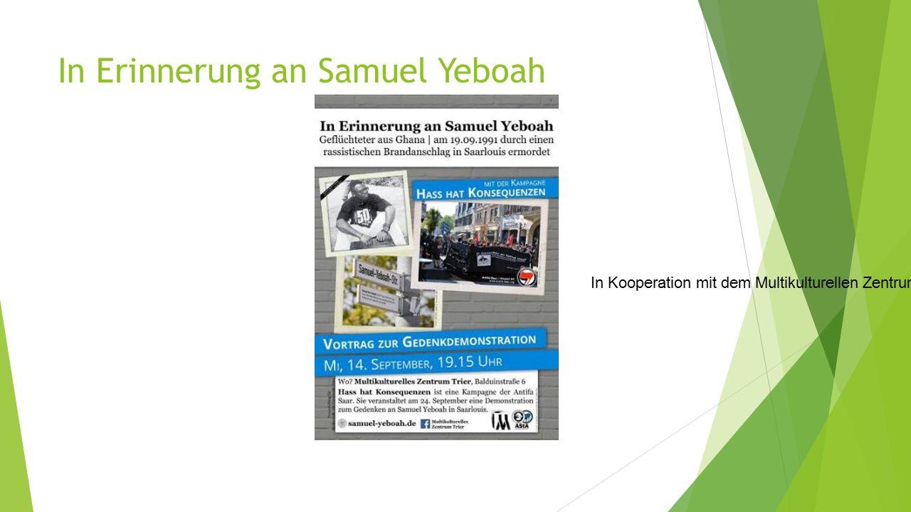 In Erinnerung an Samuel Yeboah In Kooperation mit dem Multikulturellen Zentrum Trier