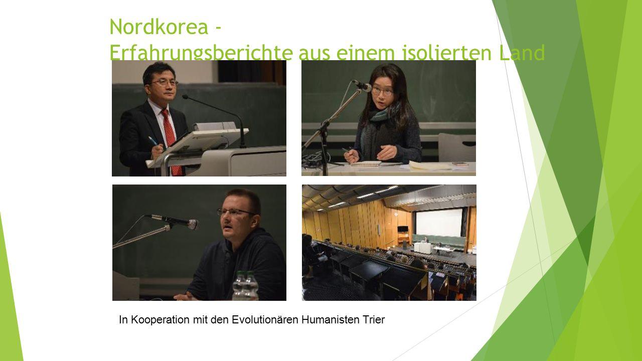 Nordkorea - Erfahrungsberichte aus einem isolierten Land In Kooperation mit den Evolutionären Humanisten Trier
