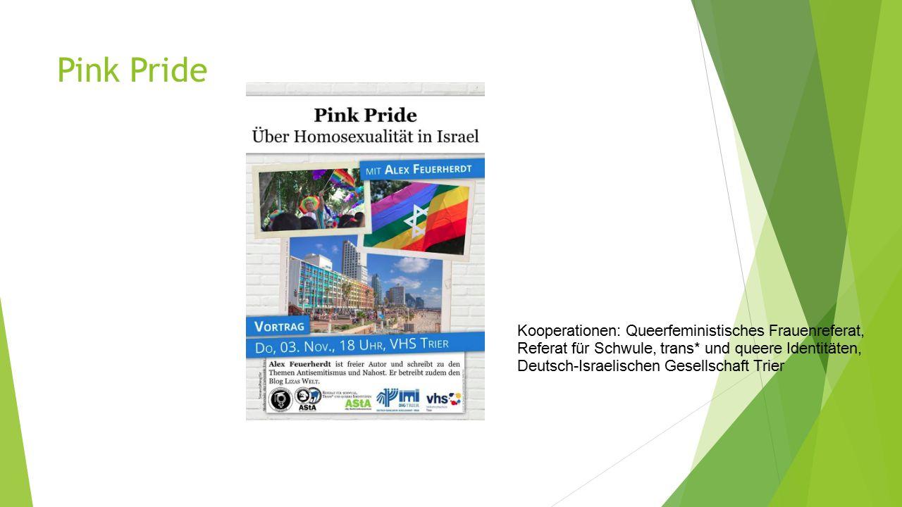 Pink Pride Kooperationen: Queerfeministisches Frauenreferat, Referat für Schwule, trans* und queere Identitäten, Deutsch-Israelischen Gesellschaft Trier