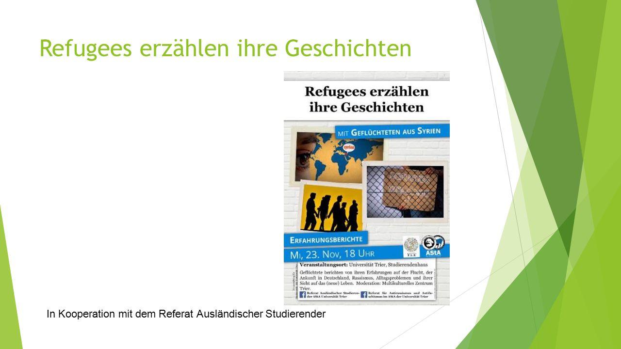 Refugees erzählen ihre Geschichten In Kooperation mit dem Referat Ausländischer Studierender