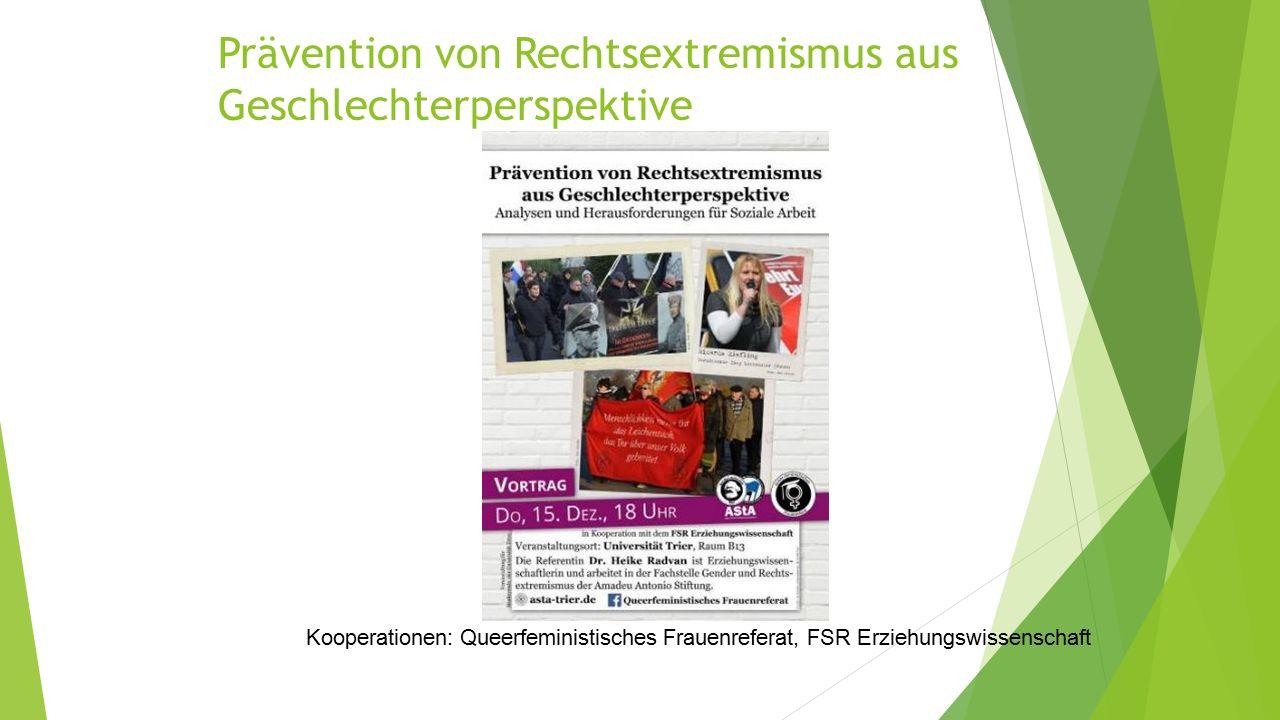 Prävention von Rechtsextremismus aus Geschlechterperspektive Kooperationen: Queerfeministisches Frauenreferat, FSR Erziehungswissenschaft