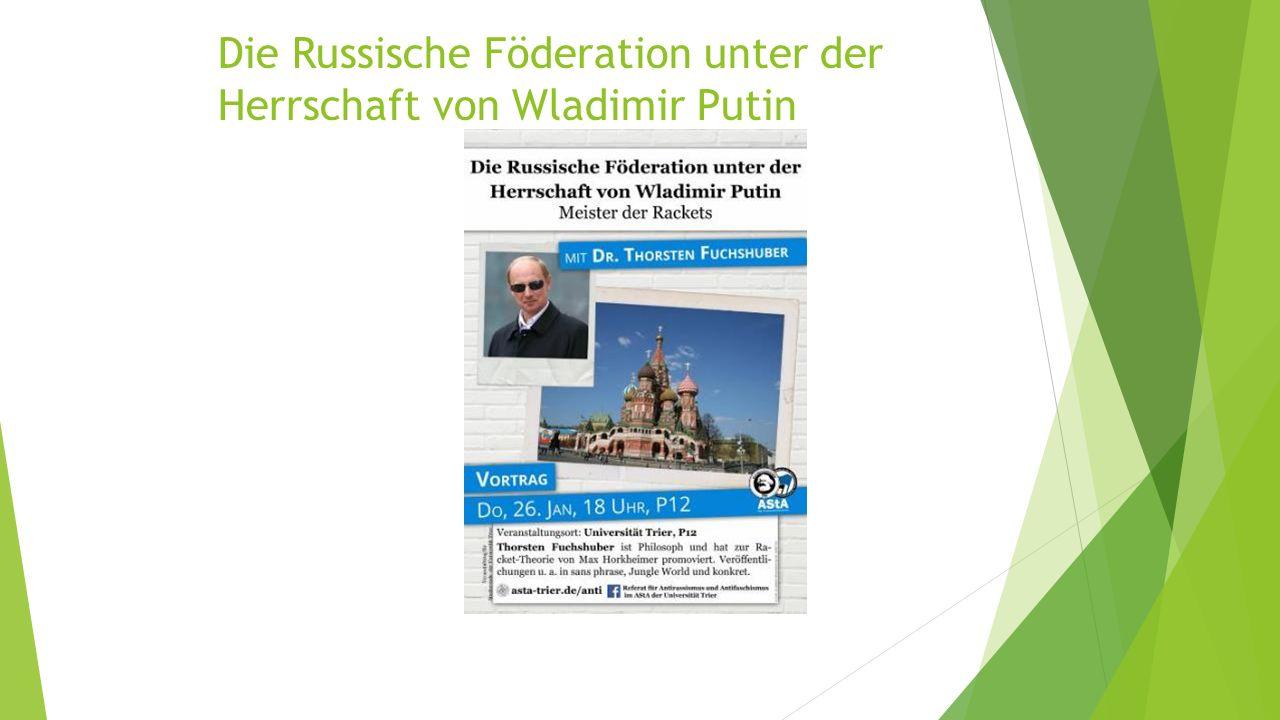Die Russische Föderation unter der Herrschaft von Wladimir Putin