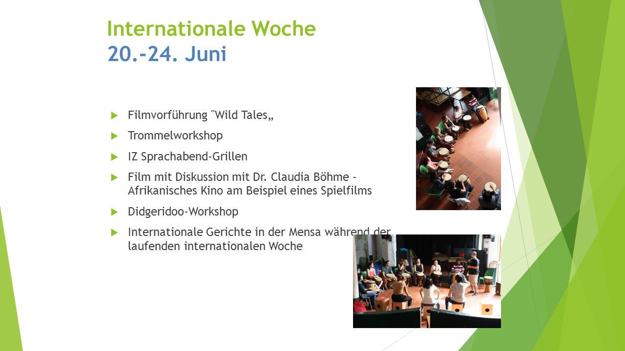 """ Filmvorführung Wild Tales""""  Trommelworkshop  IZ Sprachabend-Grillen  Film mit Diskussion mit Dr."""