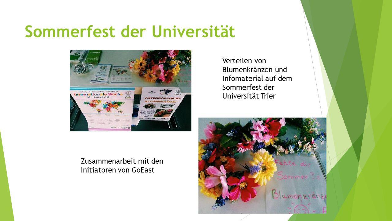Sommerfest der Universität Verteilen von Blumenkränzen und Infomaterial auf dem Sommerfest der Universität Trier Zusammenarbeit mit den Initiatoren von GoEast