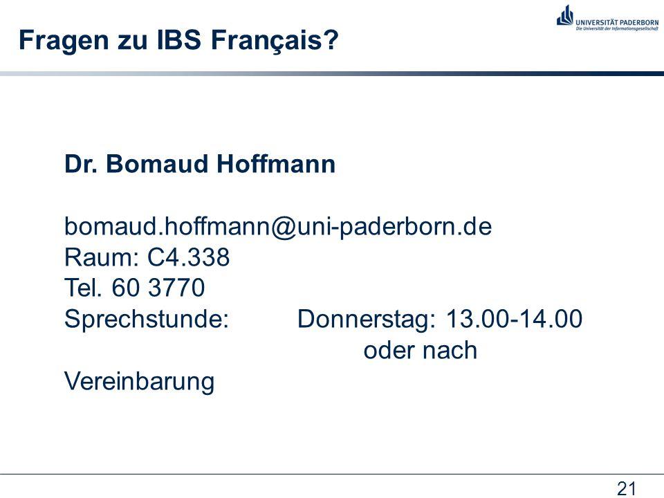 21 Fragen zu IBS Français. Dr. Bomaud Hoffmann bomaud.hoffmann@uni-paderborn.de Raum: C4.338 Tel.