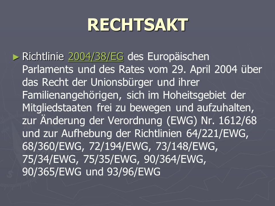 RECHTSAKT ► Richtlinie 2004/38/EG ► Richtlinie 2004/38/EG des Europäischen Parlaments und des Rates vom 29.