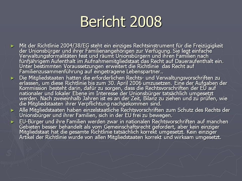 Bericht 2008 ► Mit der Richtlinie 2004/38/EG steht ein einziges Rechtsinstrument für die Freizügigkeit der Unionsbürger und ihrer Familienangehörigen zur Verfügung.