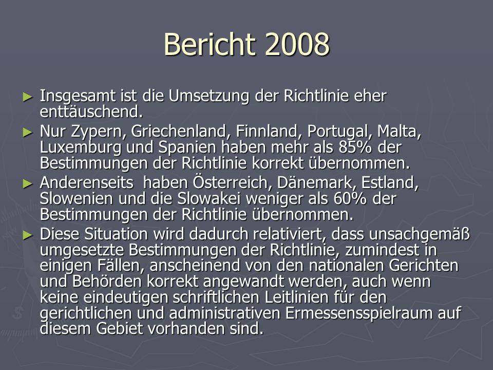 Bericht 2008 ► Insgesamt ist die Umsetzung der Richtlinie eher enttäuschend.