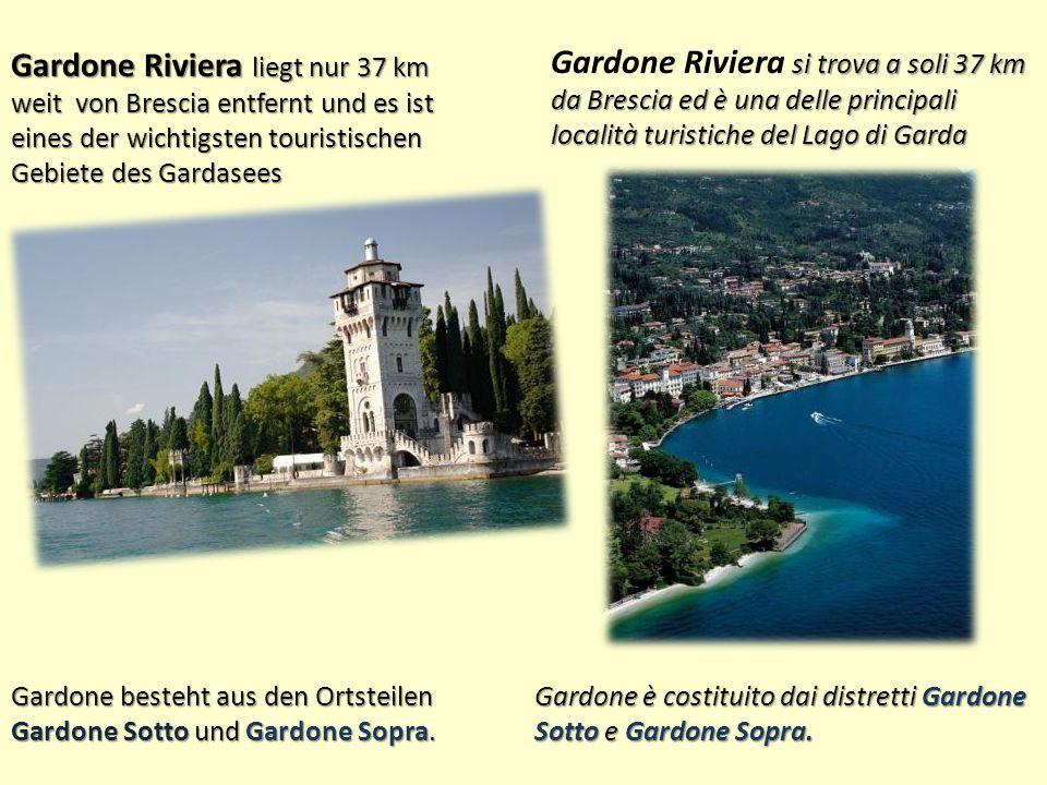 Gardone Riviera liegt nur 37 km weit von Brescia entfernt und es ist eines der wichtigsten touristischen Gebiete des Gardasees si trova a soli 37 km da Brescia ed è una delle principali località turistiche del Lago di Garda Gardone Riviera si trova a soli 37 km da Brescia ed è una delle principali località turistiche del Lago di Garda Gardone besteht aus den Ortsteilen Gardone Sotto und Gardone Sopra.