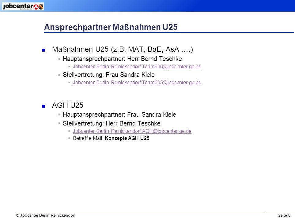 Seite 8 © Jobcenter Berlin Reinickendorf Ansprechpartner Maßnahmen U25 Maßnahmen U25 (z.B.