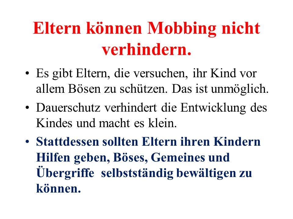 Eltern können Mobbing nicht verhindern.