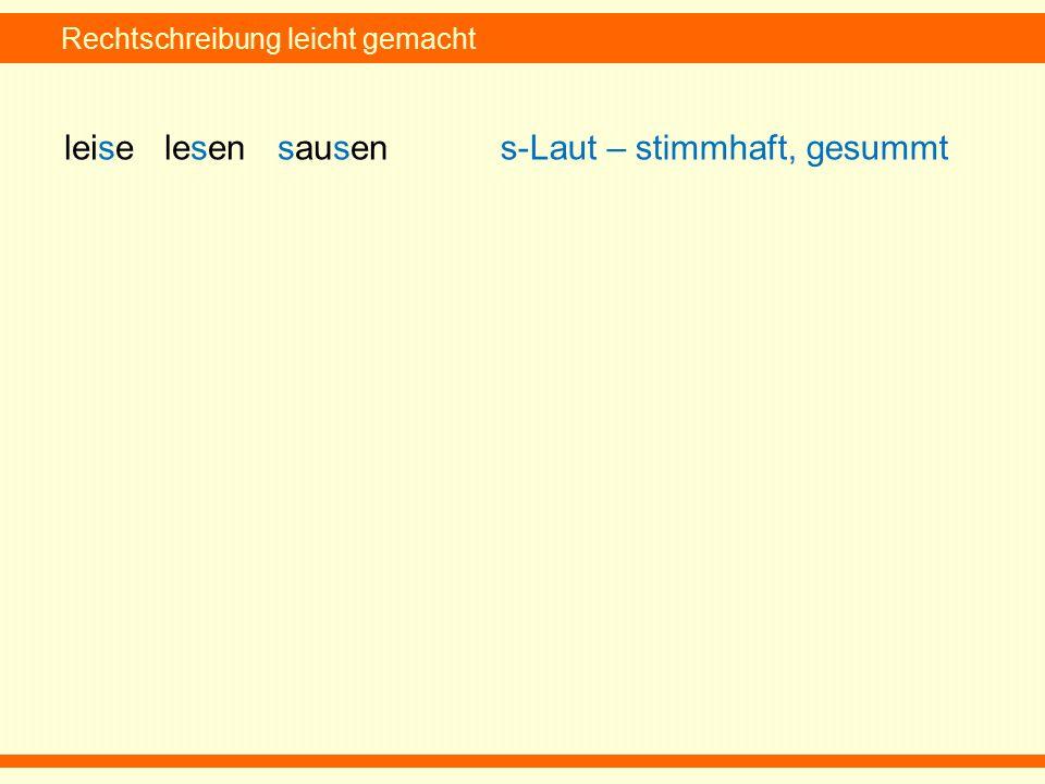Rechtschreibung leicht gemacht leise lesen sausens-Laut – stimmhaft, gesummt